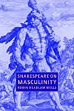 img - for Shakespeare on Masculinity book / textbook / text book