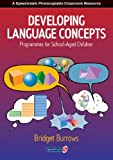 Developing Language Concepts: Programmes for School-Aged Children