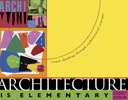 Architecture is Elementary: Visual Thinking Through Architectural Concepts