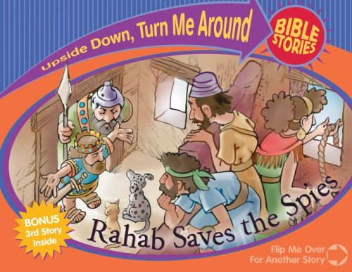 Rahab Saves Spies And Esther Rescues Her People (Upside Down Turn Me Around Bible Stories) pdf