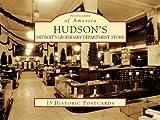 Hudson's: Detroit's Legendary Department Store by Michael Hauser front cover