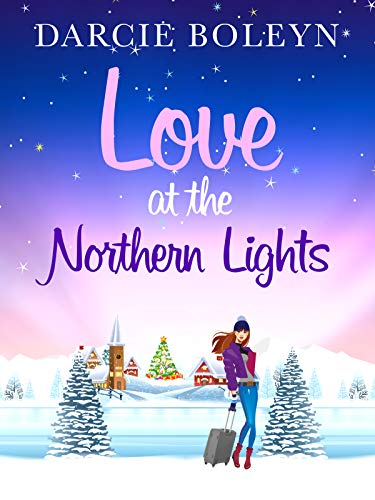 Love at the Northern Lights: A holiday romance to remember