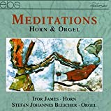 Meditations for Horn & Organ: Lamare, Harris, Etc