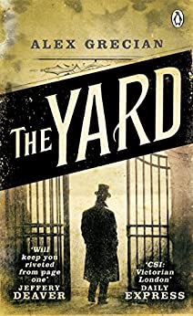 The Yard: Scotland Yard Murder Squad Book 1 by [Grecian, Alex]