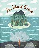 An Island Grows, Lola M. Schaefer, 0066239311