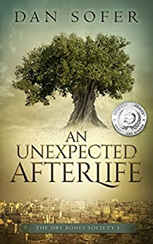 An Unexpected Afterlife: A Novel (The Dry Bones Society Book 1) by [Sofer, Dan]