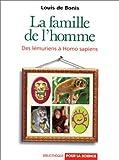 LA FAMILLE DE L'HOMME. Des lémuriens à Homo Sapiens (Bibliothèque)