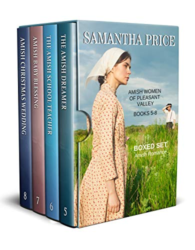 (Amish Women of Pleasant Valley Boxed Set Books 5 - 8: The Amish Dreamer, The Amish School Teacher, Amish Baby Blessing, Amish Christmas Wedding (Amish Romance Box Set Book 2))