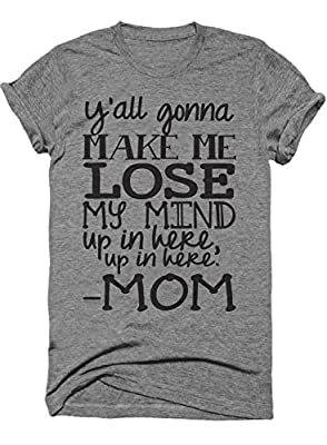 Y'all Gonna To Make Me Lose My Mind Funny Women's Moms Tshirt