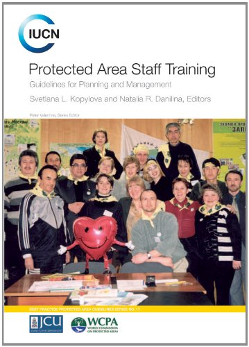 Protected Area Staff Training: Guidelines For Planning And Mangement (Best Practice Protected Area Guidelines)