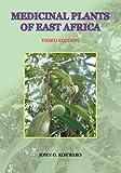 Medicinal Plants of East Africa, J. O. Kokwaro, 9966846840