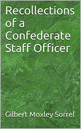 Recollections of a Confederate Staff Officer (Stripes Sorrel)