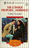 The Cowboy Proposes... Marriage?, Cathy Forsythe, 0373193874