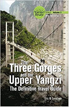 Book The Three Gorges and the Upper Yangzi: The Definitive Travel Guide (New Yangzi River Trilogy)