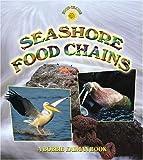 Seashore Food Chains, John Crossingham and Bobbie Kalman, 0778719499
