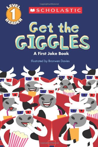 Scholastic Reader Level 1: Get the Giggles: A First Joke Book (Scholastic Book Services Books)