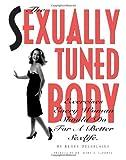 The Sexually Tuned Body, Renee Delaplaine, 1419685406