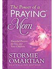 The Power of a Praying (R) Mom: Powerful Prayers for You and Your Children