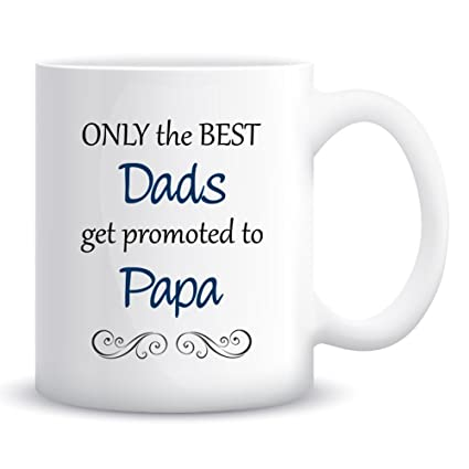 f3c25023167 Only The Best Dads Get Promoted to Papa Coffee Mug