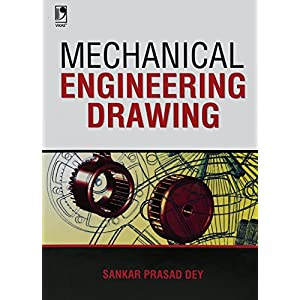 Mechanical Engineering Drawing (Code :2010000637) PB….SANKAR PRASAD DEY