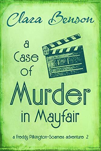 A Case of Murder in Mayfair (A Freddy Pilkington-Soames Adventure Book 2) (Hollywood Sofa)