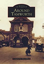 Around Tamworth (Archive Photographs: Images of England)