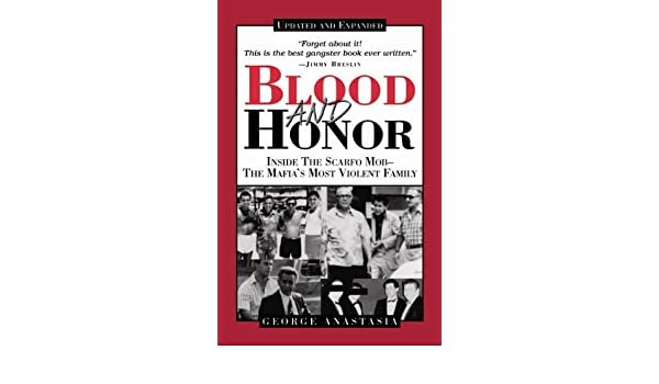 Blood and honor inside the scarfo mob the mafias most violent blood and honor inside the scarfo mob the mafias most violent family ebook george anastasia amazon kindle store fandeluxe Images