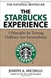 img - for The Starbucks Experience: 5 Principles for Turning Ordinary Into Extraordinary book / textbook / text book