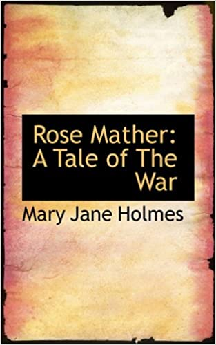 Rose Mather: A Tale of The War