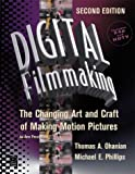 Digital Filmmaking: The Changing Art and Craft of Making Motion Pictures