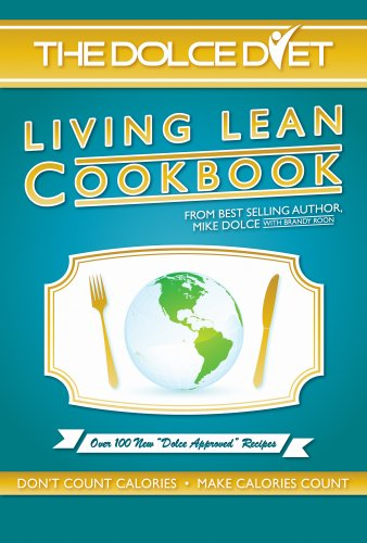 The Dolce Diet: LIVING LEAN COOKBOOK by Brandy Roon, Mike  Dolce