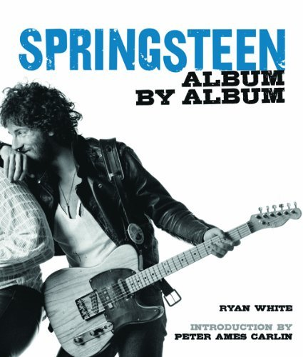 Bruce Springsteen Album by Album by Ryan White (2014-10-09)