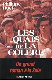 Les quais de la colère : roman, Huet, Philippe
