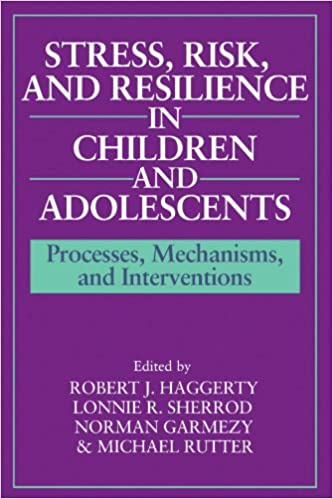 Book Stress, Risk, and Resilience in Children and Adolescents: Processes, Mechanisms, and Interventions