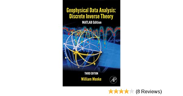 Geophysical Data Analysis: Discrete Inverse Theory, Volume