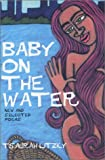 img - for Baby on the Water: New and Selected Poems book / textbook / text book