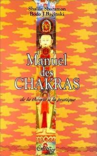 Manuel des chakras : de la théorie à la pratique, Sharamon, Shalila