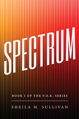 Spectrum: Book 1 of The F.O.K. Series