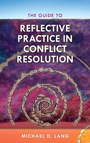 Pdf Self-Help The Guide to Reflective Practice in Conflict Resolution (The ACR Practitioner's Guide Series)