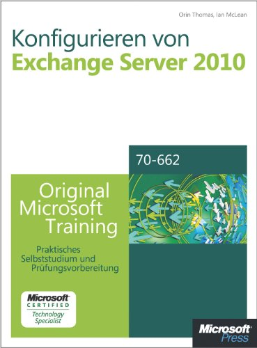 Konfigurieren von Microsoft Exchange Server 2010 - Original Microsoft Training für Examen 70-662 (German Edition) Pdf