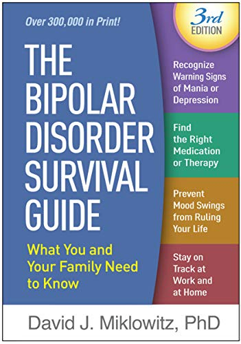 The Bipolar Disorder Survival Guide, Third Edition: What You and Your Family Need to ()
