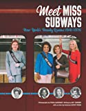 img - for Meet Miss Subways: New York's Beauty Queens 1941-1976 book / textbook / text book