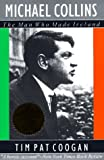 img - for Michael Collins : The Man Who Made Ireland book / textbook / text book