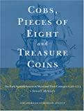 Cobs, Pieces of Eight and Treasure Coins: The Early Spanish-American Mints and their Coinages 1536-1773