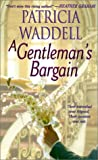 A Gentleman's Bargain, Patricia Waddell, 0821769944