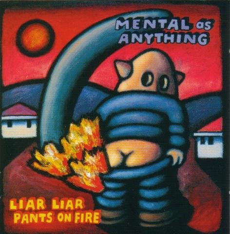 Original album cover of Liar Liar Pants on Fire by Mental As Anything