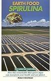 Earth Food Spirulina, Robert Henrikson, 0962311103