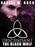 Descendant: The Black Wolf (The Descendant Series Book 3)