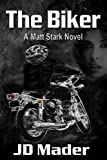 The Biker (A Matt Stark Novel Book 1)