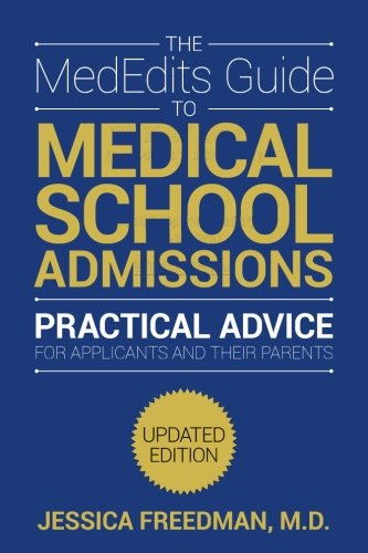 The MedEdits Guide to Medical School Admissions, Third Edition - Medical Students Guide